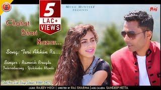 New Pahari Song 2017 | Teri Akhin Ra Lashkara-Chahat Bhari Nazar By Ramesh Bragta | Music HunterZ