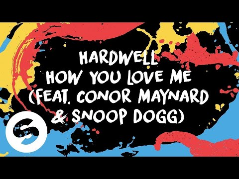 Xxx Mp4 Hardwell How You Love Me Feat Conor Maynard Snoop Dogg Official Lyric Video 3gp Sex