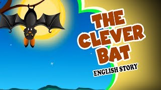 The Clever Bat Story - English Story | Moral Stories For Kids | Kids Story In English | Short Story