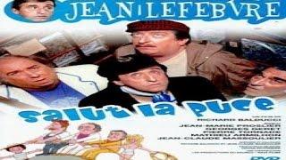 salut la puce (film comédie fr avec jean lefevre)