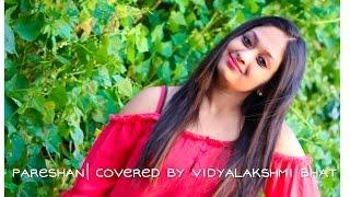 Pareshan | Ishaqzaade | Cover by Vidyalakshmi Bhat