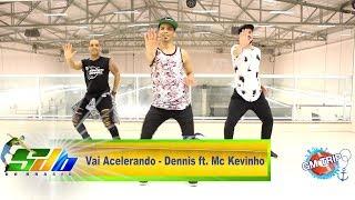 Vai Acelerando   Dennis ft  Mc Kevinho Coreografia | Choreography - SDB do Brasil