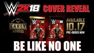 WWE 2K18 Cover Reveal Trailer - Be Like No One!