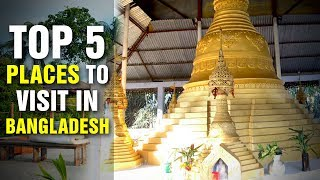 Top 5 Places to Visit in Bangladesh