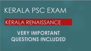 PSC KERALA RENAISSANCE VERY IMPORTANT QUESTIONS