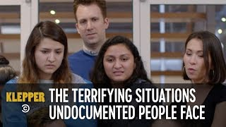 The Terrifying Situations Undocumented People Face Daily - Klepper