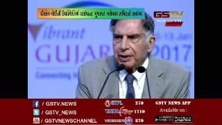 Vibrant Gujarat 2017 : Ratan Tata's Speech at the global summit in Gandhinagar, Gujarat