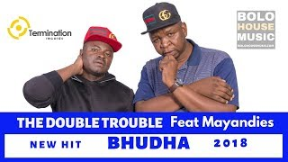 The Double Trouble - Bhudha feat Mayandies [New Hit 2018]