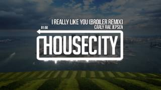 Carly Rae Jepsen - I Really Like You (Broiler Remix)