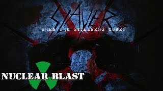 SLAYER - When The Stillness Comes (OFFICIAL TRACK - EARLY VERSION)