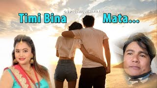 Latest Nepali Song,Timi bina Mata,तिमी बिना मत,Balbir Thapa & Purnakala Bc,Quality Films Pvt.Ltd.