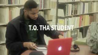 Historic T.O. Tha Student (Video)