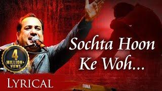 Sochta Hoon Keh by Rahat Fateh Ali Khan | Song With Lyrics | New Hindi Songs