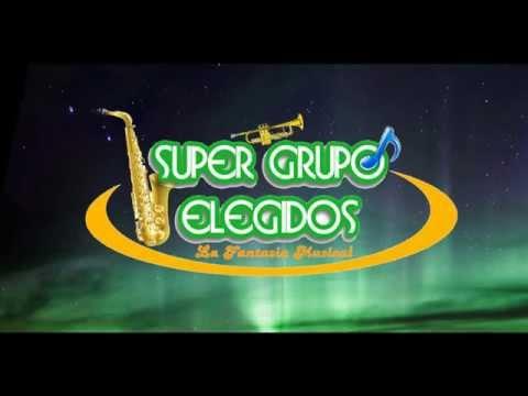 HOY TENGO GANAS DE TI SUPER GRUPO ELEGIDOS DE TLACOACHISTLAHUACA GUERRERO