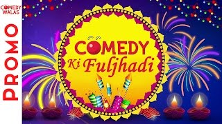Comedy Ki Fuljhadi - Celebrate This Diwali With #Comedywalas