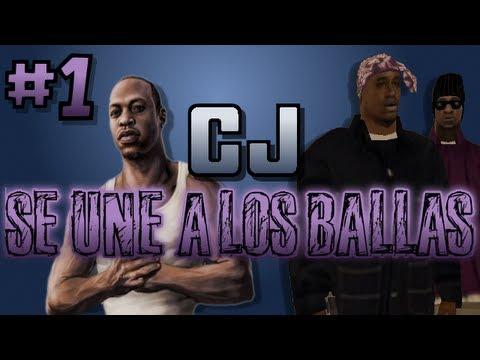 CJ SE UNE A LOS BALLAS PARTE 1 GTA San Andreas Loquendo