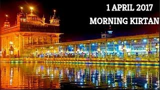Morning Kirtan From Darbar Sahib 1 April 2017