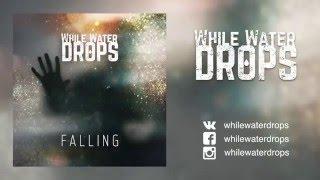 While Water Drops – Falling (Lyrics Video)