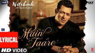 LYRICAL: Main Taare   NOTEBOOK   Salman Khan   Pranutan Bahl   Zaheer Iqbal   Vishal M   Manoj M