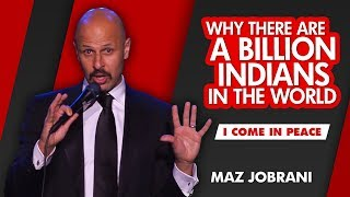 """Why There Are A Billion Indians"" - MAZ JOBRANI (I Come In Peace)"