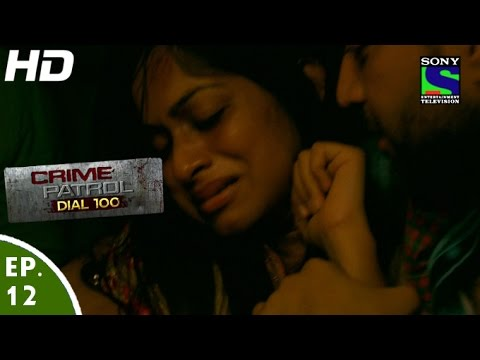 Crime Patrol Dial 100 - क्राइम पेट्रोल - Laparwah - Episode 12 - 10th November, 2015