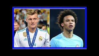 Toni Kroos Weighs In On Concerns About Leroy Sane