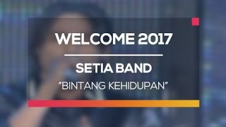 setia band bintang kehidupan welcome 2017