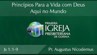Princípios Para a Vida com Deus Aqui no Mundo | Rev. Augustus Nicodemus