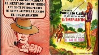 Porfirio Cadena... El desaparecido cap. 1/1