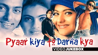 Pyaar Kiya To Darna Kya | Full Video (Jukebox) Songs | Salman Khan, Kajol