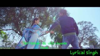 Happy raikoti-Baahan  de vich chooda-Full lyrical video-Latest Punjabi song 2016-Darra