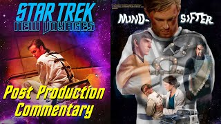 Star Trek New Voyages, 4x09, Mind-Sifter, Post Production Commentary