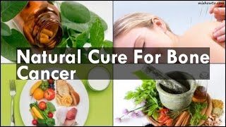 Natural Cure For Bone Cancer