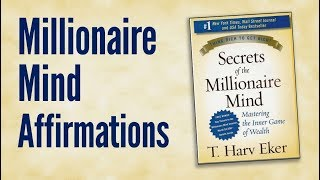 Millionaire Mind Affirmations: Abundance Declarations Inspired by T Harv Eker