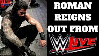 ROMAN REIGNS out from WWE Events!!!