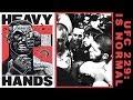 UFC 229: Mauling, Brawling, & Hot Balling (Heavy Hands #232)