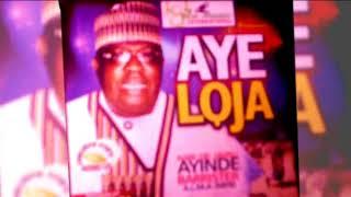 Dr. Sikiru Ayinde Barrister - Aye Loja - 2018 Yoruba Fuji Music  New Release this week