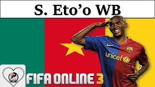 I Love FO3 | Samuel Eto'o WB Review Fifa Online 3 New Engine 2016: