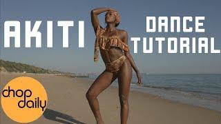How To Akiti (Dance Tutorial) | Chop Daily