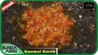 Cara Membuat Sambal Korek Pedas Resep Masakan Indonesia Rumahan Mudah Recipes Indonesia Bunda Airini
