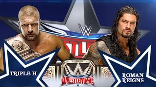 Triple H vs Roman Reigns Wrestlemania 32 - Promo HD