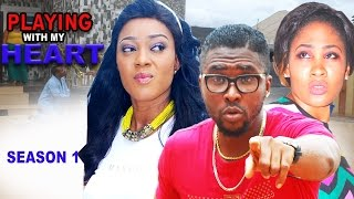 Playing With My Heart Season 1 - 2016 Latest Nigerian Nollywood Movie