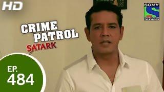 Crime Patrol - क्राइम पेट्रोल सतर्क - Episode 484 - 20th March 2015