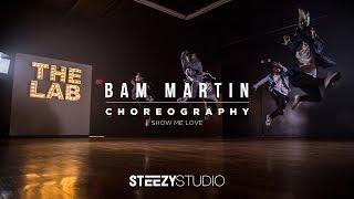 Bam Martin | Show Me Love @cleanbandit | STEEZY Studio