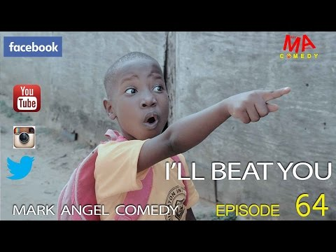 Xxx Mp4 I LL BEAT YOU Mark Angel Comedy Episode 64 3gp Sex