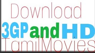 How to download 3GP and HD Tamil movies in one website
