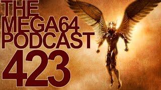 MEGA64 PODCAST: EPISODE 423