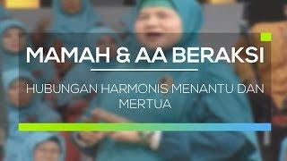 Mamah dan Aa Beraksi - Hubungan Harmonis Menantu dan Mertua