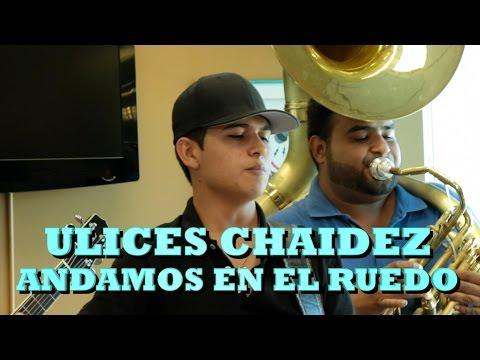 ULICES CHAIDEZ - ANDAMOS EN EL RUEDO (Versión Pepe's Office)