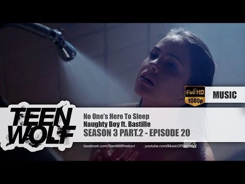 Naughty Boy ft. Bastille - No One's Here To Sleep   Teen Wolf 3x20 Music [HD]